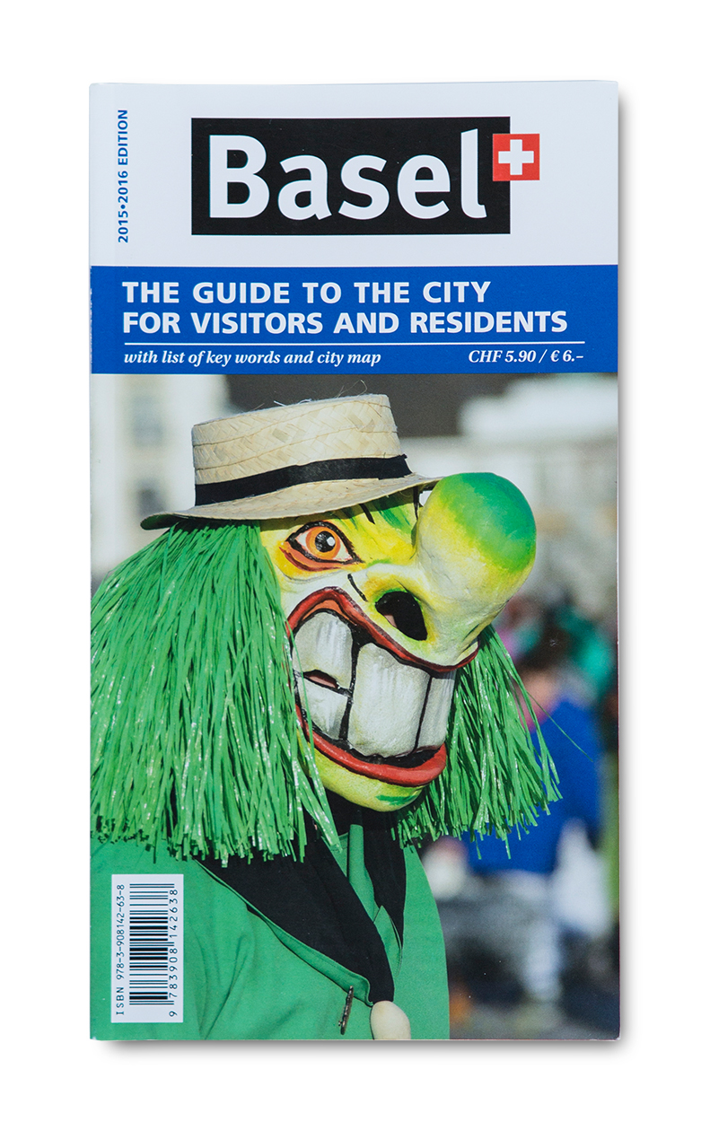 Basel: The Guide To The City For Visitors And Residents. Von Basel Tourismus.